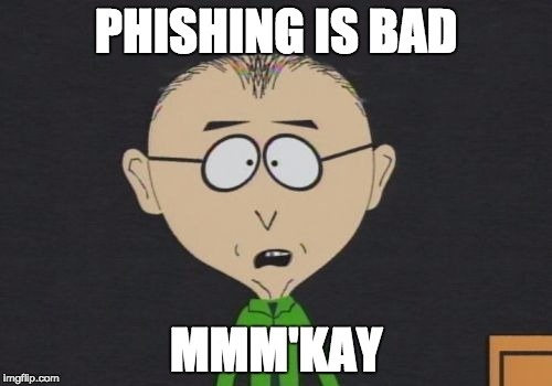 Phishing is bad meme